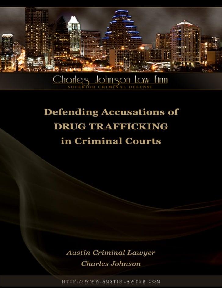 Austin Drug Lawyer: Defending Accusations of Drug Trafficking in Criminal Courts