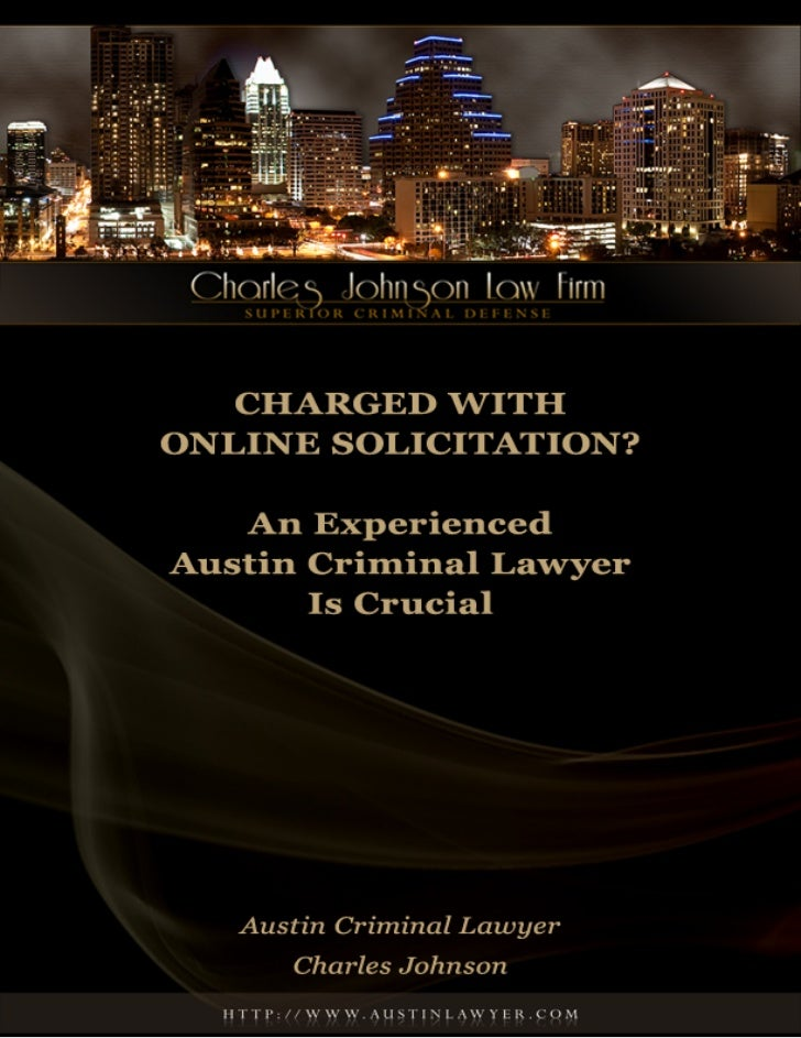 Charged with Online Solicitation? Experienced Austin Criminal Lawyer IsCrucialAs a result of the increased efforts of loca...