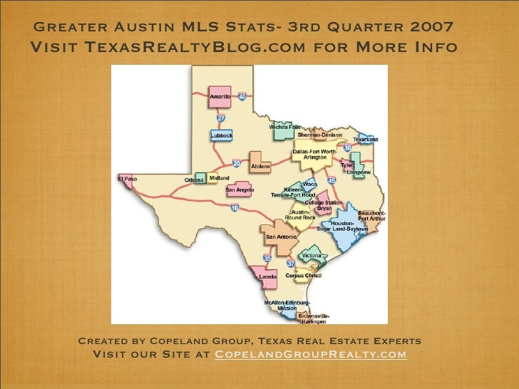 Greater Austin MLS Stats- 3rd Quarter 2007 Visit TexasRealtyBlog.com for More Info         Created by Copeland Group, Texa...