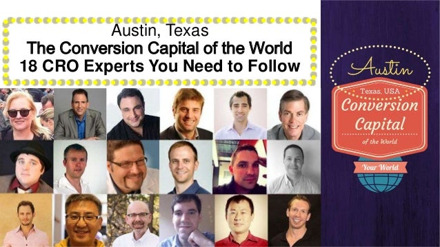 Austin, Texas The Conversion Capital of the World 18 CRO Experts You Need to Follow
