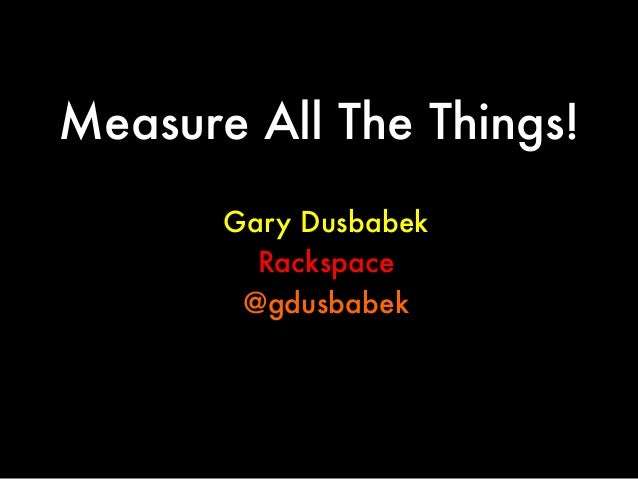 Measure All the Things! - Austin Data Day 2014