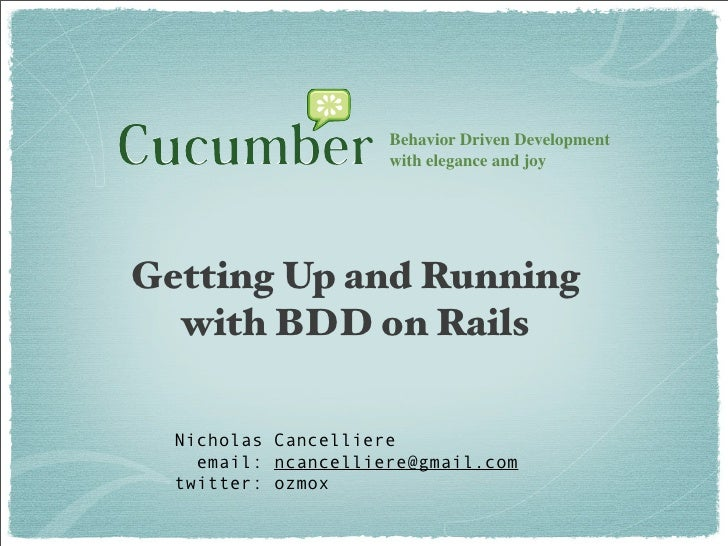 Behavior Driven Development                      with elegance and joy     Getting Up and Running   with BDD on Rails    N...