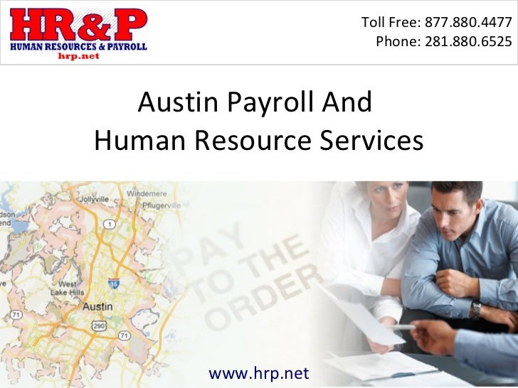Toll Free: 877.880.4477                        Phone: 281.880.6525  Austin Payroll AndHuman Resource Services        www.h...