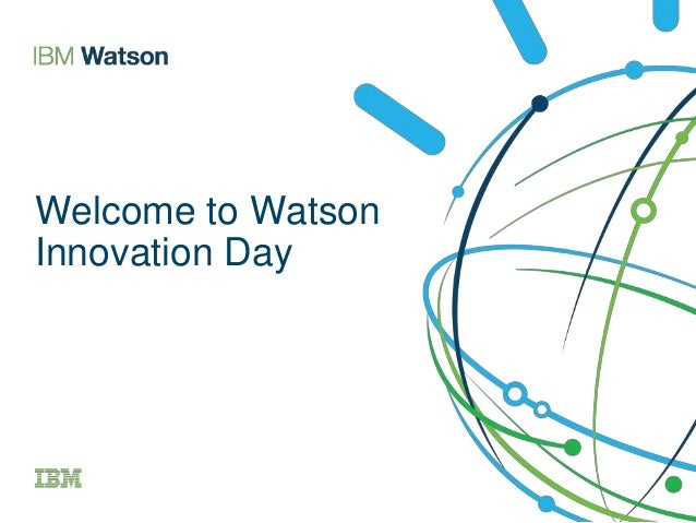 Welcome to Watson Innovation Day