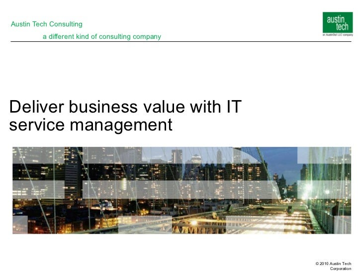 Deliver business value with IT  service management Austin Tech Consulting a different kind of consulting company