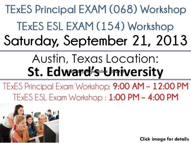 TExES Principal EXAM (068) Workshop Click image for details Austin, Texas Location: St. Edward's University TExES Principa...
