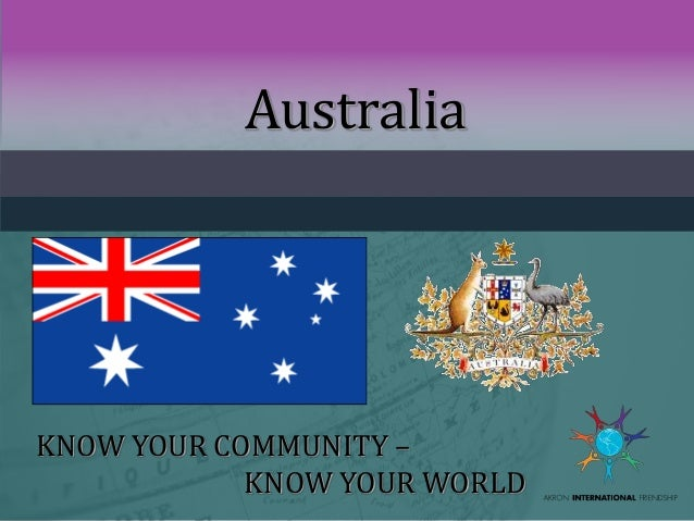 Australia  KNOW YOUR COMMUNITY – KNOW YOUR WORLD