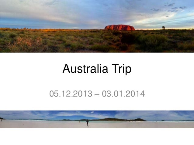 Australia Trip 05.12.2013 – 03.01.2014