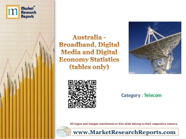 Australia - Broadband, Digital Media and Digital Economy Statistics