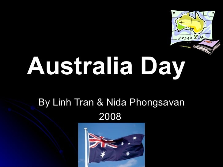 By Linh Tran & Nida Phongsavan 2008  Australia Day