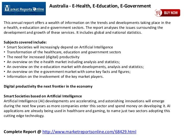 Complete Report @ http://www.marketreportsonline.com/68429.html Australia - E-Health, E-Education, E-Government This annua...