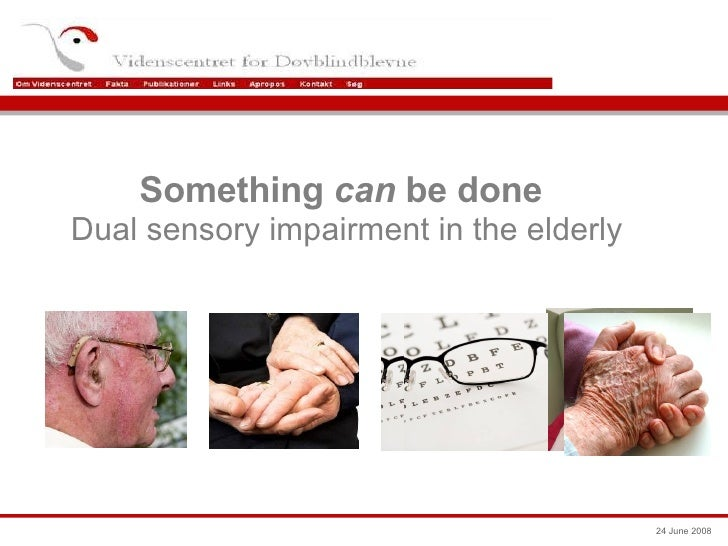 Something  can  be done   Dual sensory impairment in the elderly