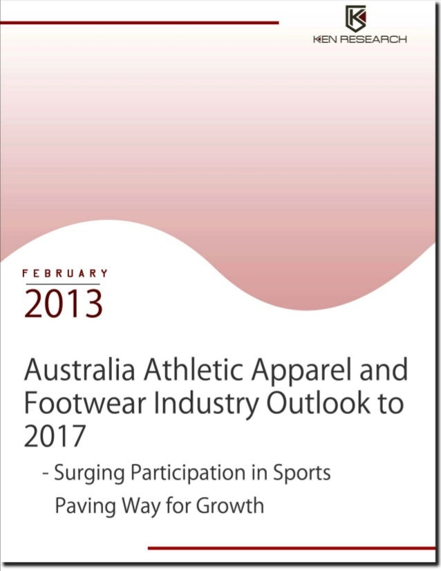 Australia Athletic Apparel and Footwear Industry to reach USD 1.7 billion by 2017: Ken Research