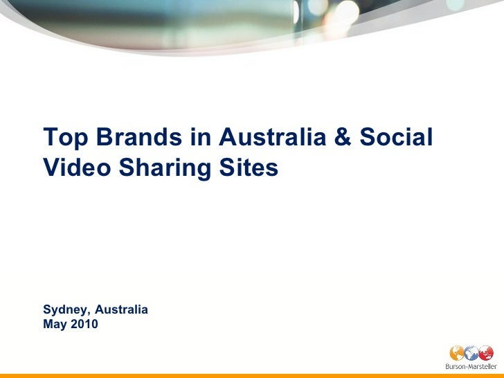 Sydney, Australia  May 2010 Top Brands in Australia & Social Video Sharing Sites