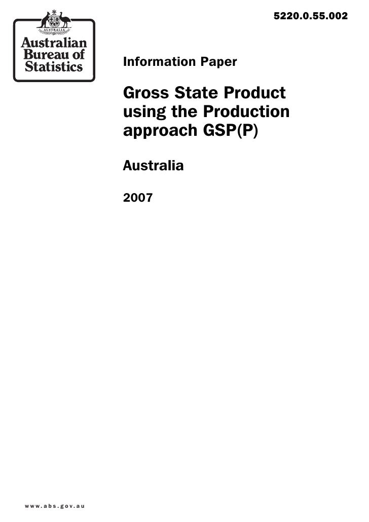 Gross State Product using the Production approach GSP(P) Information Paper, Australia, 2007