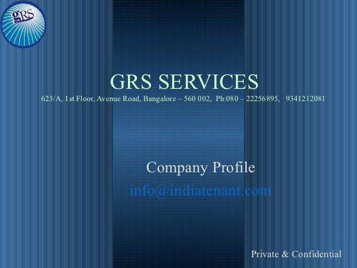 GRS SERVICES623/A, 1st Floor, Avenue Road, Bangalore – 560 002, Ph:080 – 22256895, 9341212081                            C...
