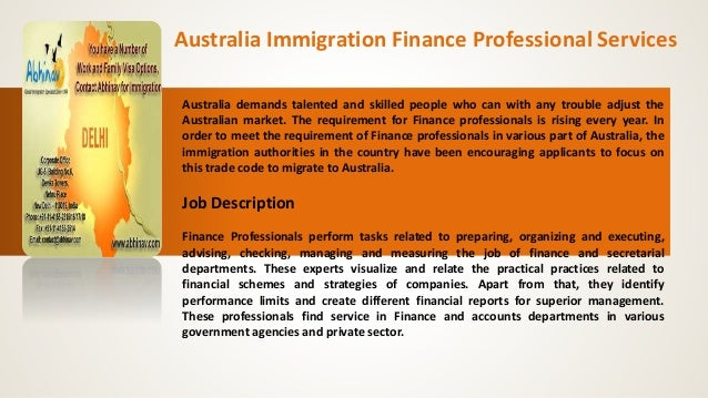 Australia Immigration Finance Professional Services Australia demands talented and skilled people who can with any trouble...