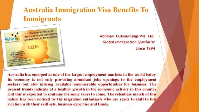 Australia Immigration Visa Benefits To Immigrants Abhinav Outsourcings Pvt. Ltd. Global Immigration Specialist Since 1994 ...