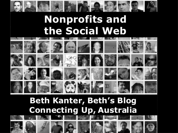 Nonprofits and the Social Web Beth Kanter, Beth's Blog Connecting Up, Australia