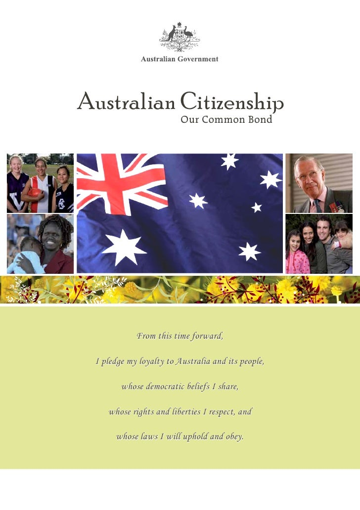 Australian Citizenship                          Our Common Bond                 From this time forward,   I pledge my loya...