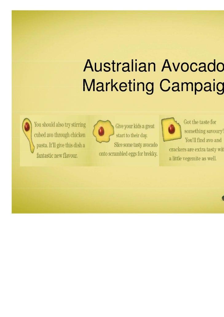 Australian AvocadosA t li A        dMarketing Campaign