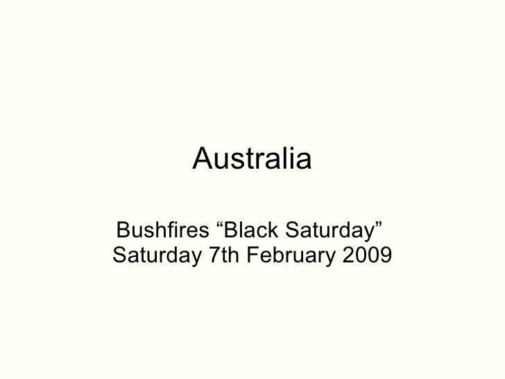 "Australia Bushfires ""Black Saturday""  Saturday 7th February 2009"