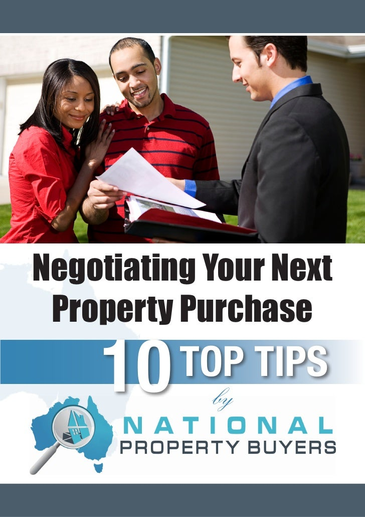 Negotiating Your Next Property Purchase    10                TOP TIPS                                   by       Negotiati...