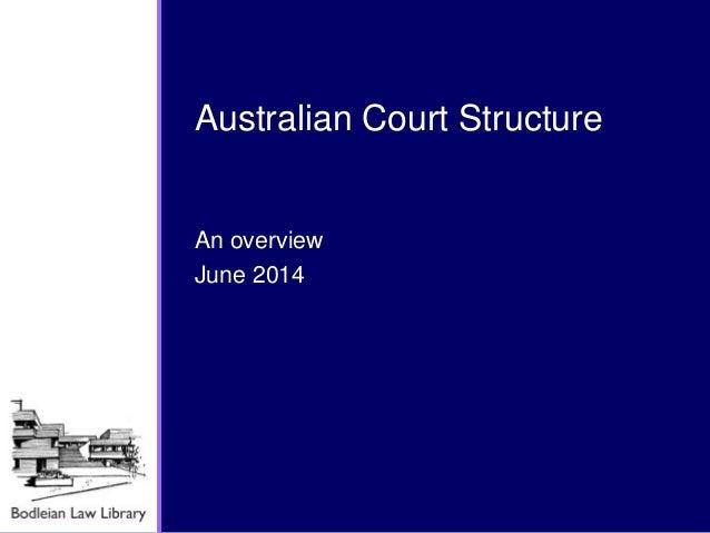 An overview June 2014 Australian Court Structure