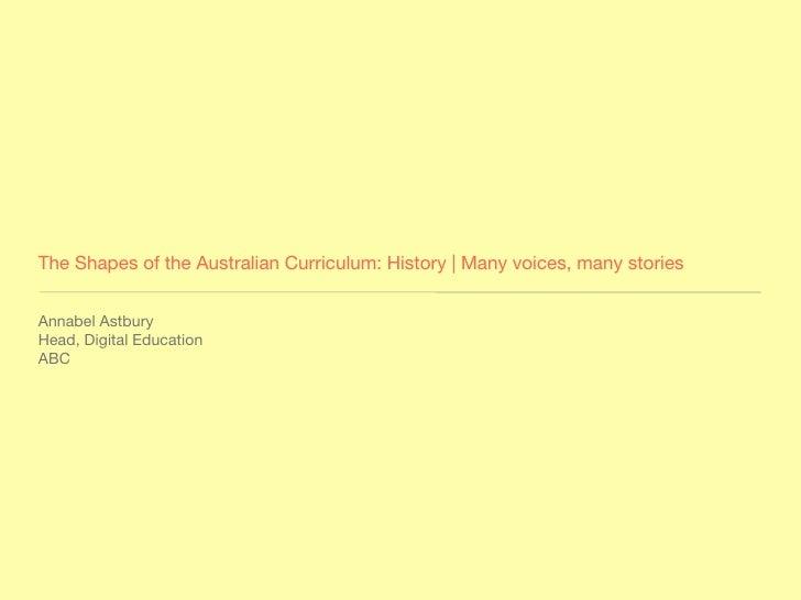 The Shapes of the Australian Curriculum: History | Many voices, many storiesAnnabel AstburyHead, Digital EducationABC