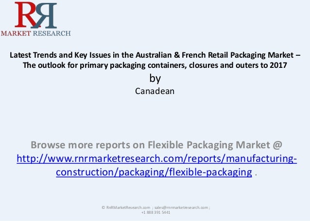 Latest Trends and Key Issues in the Australian & French Retail Packaging Market – The outlook for primary packaging contai...
