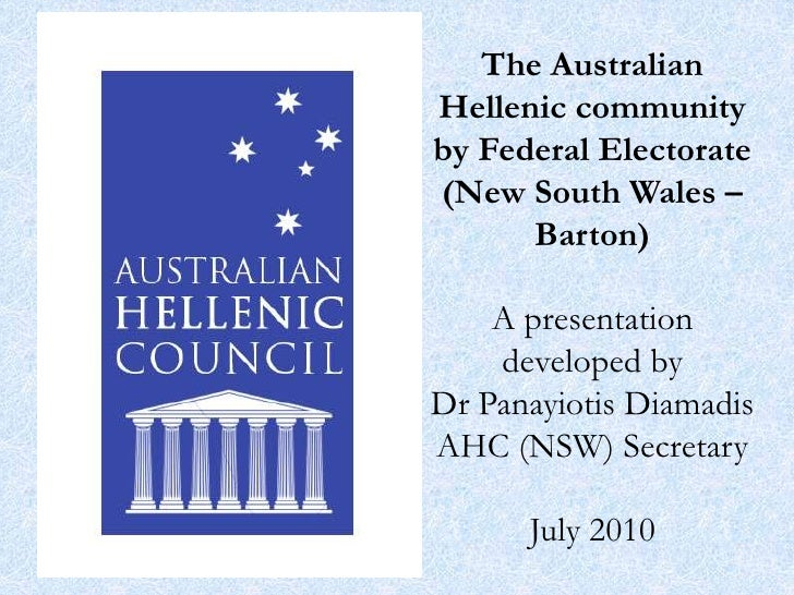 The Australian Hellenic community by Federal Electorate (New South Wales – Barton)A presentation developed by Dr Panayioti...