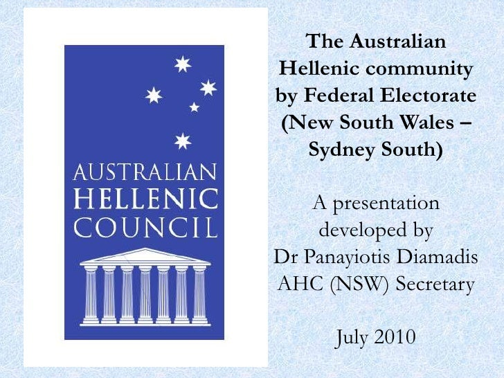 The Australian Hellenic community by Federal Electorate (New South Wales – Sydney South)A presentation developed by Dr Pan...