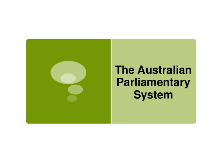 The Australian Parliamentary System <br />