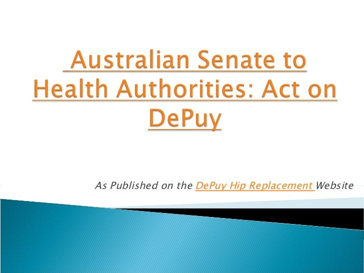 Australian Senate to Health Authorities: Act on DePuy