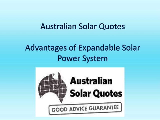 Australian solar quotes advantages of expandable solar for Benefits of going solar