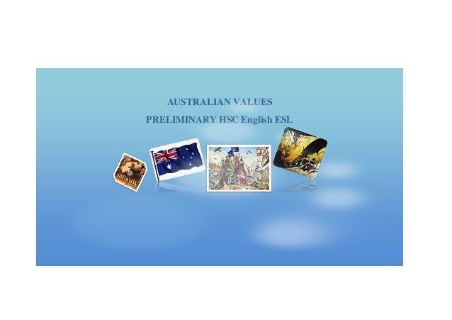 AUSTRALIAN VALUES   PRELIMINARY HSC English ESL