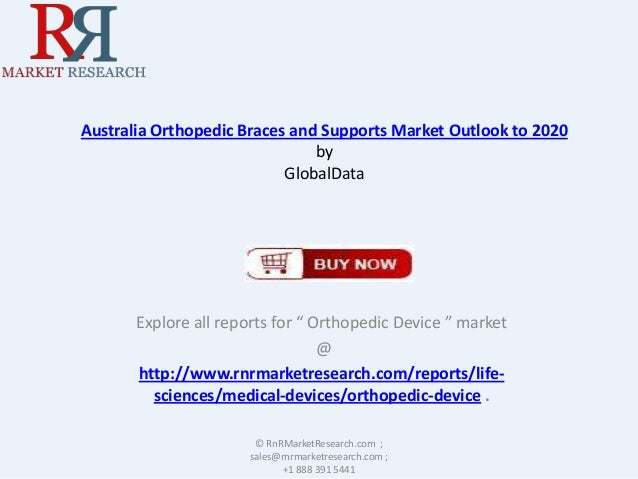 "Australia Orthopedic Braces and Supports Market Outlook to 2020 by GlobalData  Explore all reports for "" Orthopedic Device..."