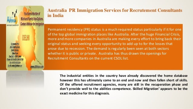 Australia PR Immigration Services for Recrutement Consultants in India Permanent residency (PR) status is a much required ...