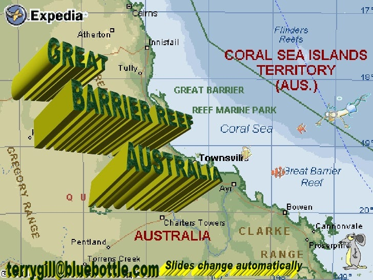 GREAT BARRIER REEF AUSTRALIA [email_address] Slides change automatically