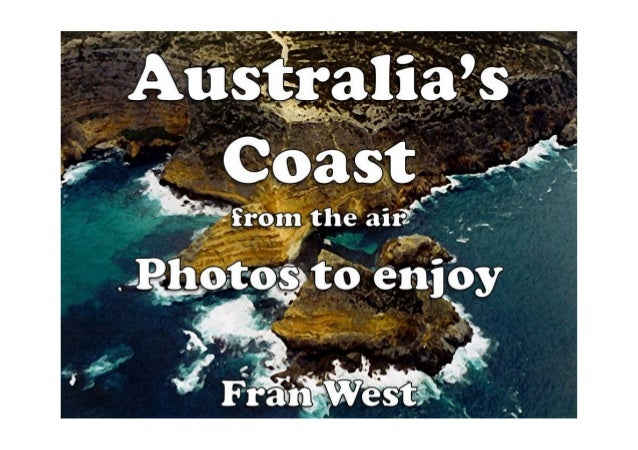 Australia's Coast from the Air Kindle BookAvailable from Amazon.comIn this picture book there are 20 colorful photos of Au...