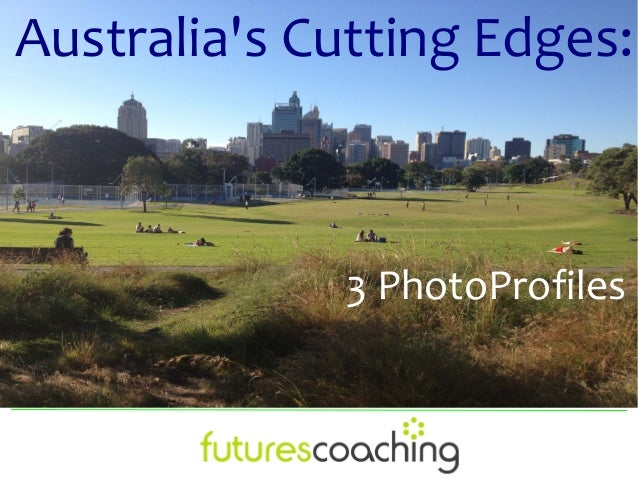 Australia's Cutting Edges: 3 PhotoProfiles