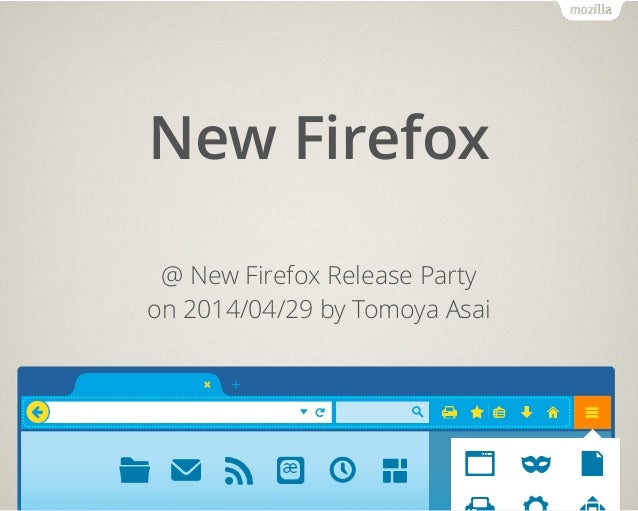 New Firefox @ New Firefox Release Party on 2014/04/29 by Tomoya Asai