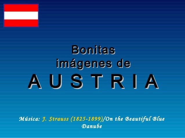 Bonitas             imágenes de   A U S T R I AMúsica: J. Strauss (1825-1899) /On the Beautiful Blue                      ...