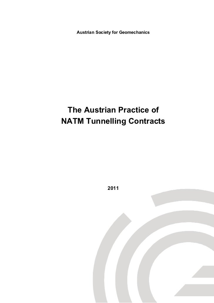 Austrian Society for Geomechanics The Austrian Practice ofNATM Tunnelling Contracts                2011