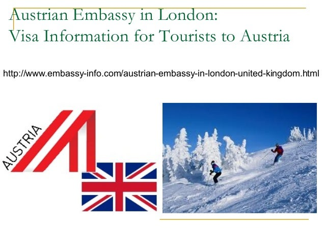 Austrian Embassy in London: Visa Information for Tourists to Austria http://www.embassy-info.com/austrian-embassy-in-londo...