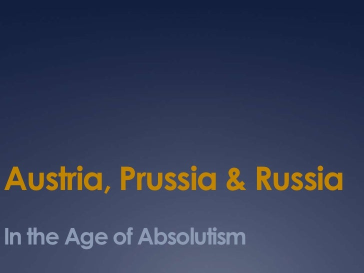 Austrian, Prussian  & Russian Absolutism