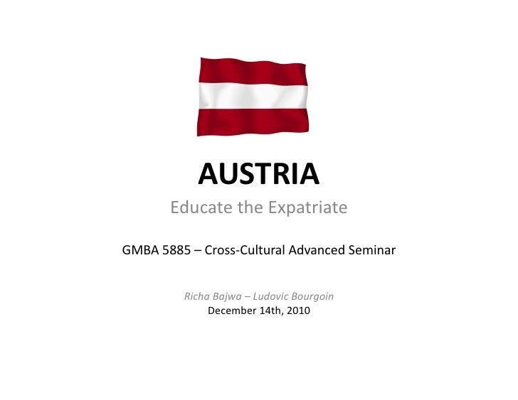 AUSTRIA            Educate the Expatriate GMBA 5885 – Cross-‐Cultural Advanced Seminar               ...