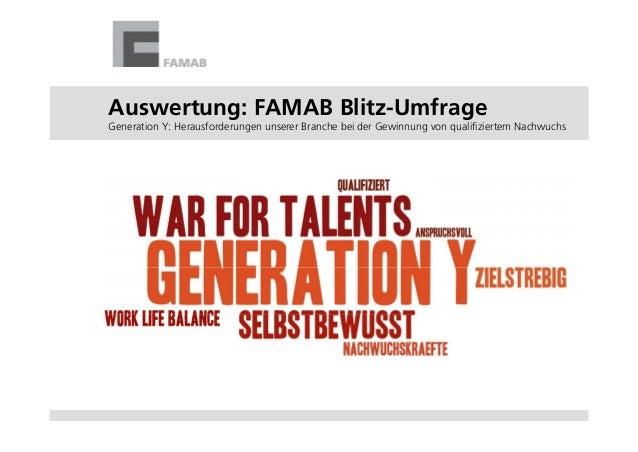 Auswertung: FAMAB Blitz-UmfrageGeneration Y: Herausforderungen unserer Branche bei der Gewinnung von qualifiziertem Nachwu...