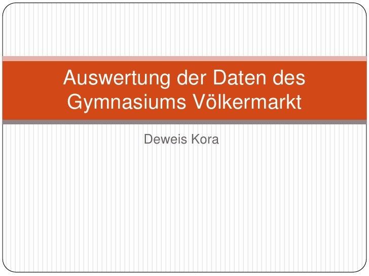 DeweisKora<br />Auswertung der Daten des Gymnasiums Völkermarkt<br />