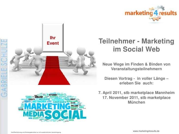 Veranstaltungsteilnehmer mit Social Web Kompetenz gewinnen (Auszug) Gabriele Schulze